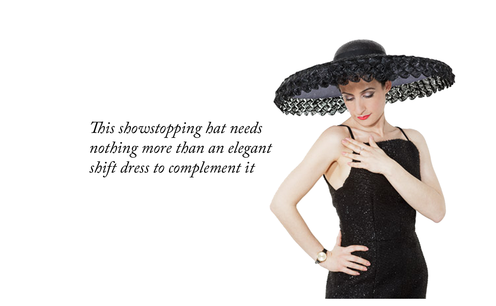 This showstopping hat needs nothing more than an elegant shift dress to complement it
